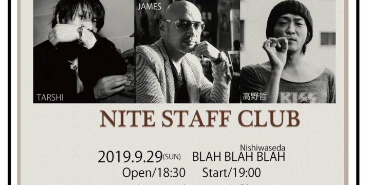"""NITE STAFF CLUB""   市川JAMES洋二 / 高野哲 / TARSHI"