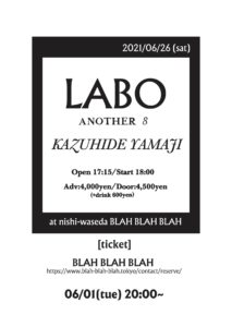 """SOLD OUT!!    """"another LABO 8 ヤマジカズヒデソロワンマン"""""""